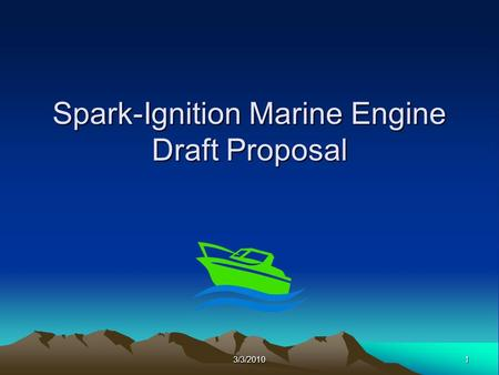 13/3/2010 Spark-Ignition Marine Engine Draft Proposal.