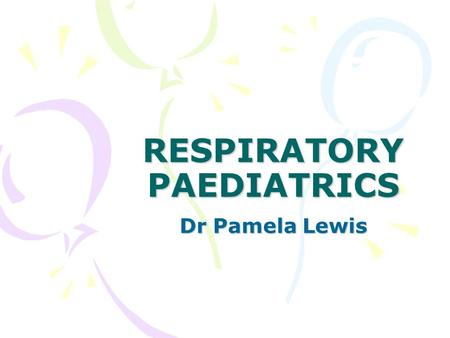 RESPIRATORY PAEDIATRICS Dr Pamela Lewis. 6yr Male Emergency Department Sudden onset wheeze and DIB Preceding URTI Atopic Interval symptoms.