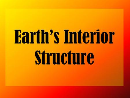 Earth's Interior Structure
