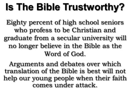 Eighty percent of high school seniors who profess to be Christian and graduate from a secular university will no longer believe in the Bible as the Word.