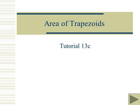 Area of Trapezoids Tutorial 13c.