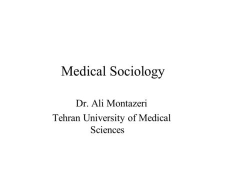Dr. Ali Montazeri Tehran University of Medical Sciences