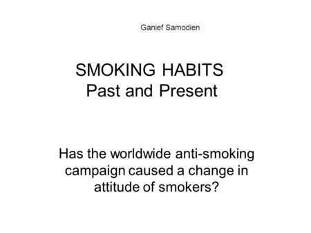 SMOKING HABITS Past and Present
