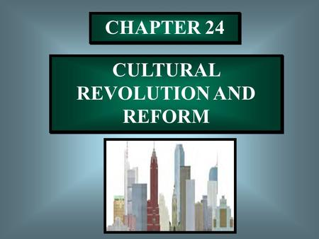 "CHAPTER 24 CULTURAL REVOLUTION AND REFORM ""IF A PERSON ACTS IN HIS OWN BEST INTEREST, HE IS ACTING IN THE BEST INTEREST OF SOCIETY"""