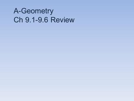 A-Geometry Ch 9.1-9.6 Review. 1. Solve: 2. Find x:.8 x 1.7 x = 1.5 20 48 y y = 52.