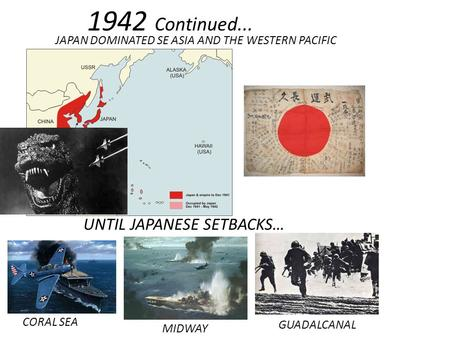 JAPAN DOMINATED SE ASIA AND THE WESTERN PACIFIC