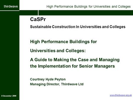 Thirdwave CaSPr Sustainable Construction In Universities and Colleges High Performance Buildings for Universities and Colleges: A Guide to Making the Case.