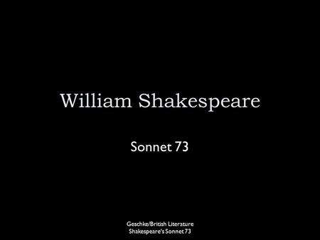 Geschke/British Literature Shakespeare's Sonnet 73