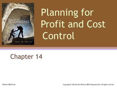 Planning for Profit and Cost Control Chapter 14 McGraw-Hill/Irwin Copyright © 2012 by The McGraw-Hill Companies, Inc. All rights reserved.