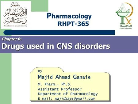 Pharmacology RHPT-365 Chapter 6: Drugs used in CNS disorders