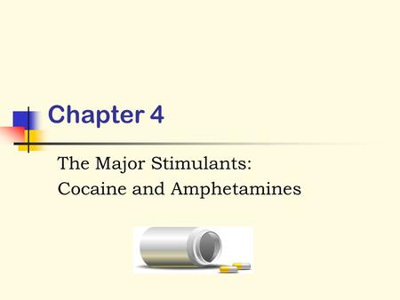 Chapter 4 The Major Stimulants: Cocaine and Amphetamines.