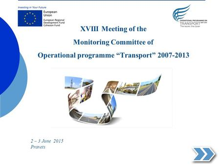 "ХVIII Meeting of the Monitoring Committee of Operational programme ""Transport"" 2007-2013. 2 – 3 June 2015 Pravets."