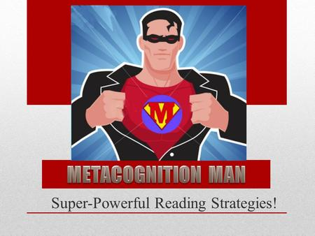 METACOGNITION MAN Super-Powerful Reading Strategies!