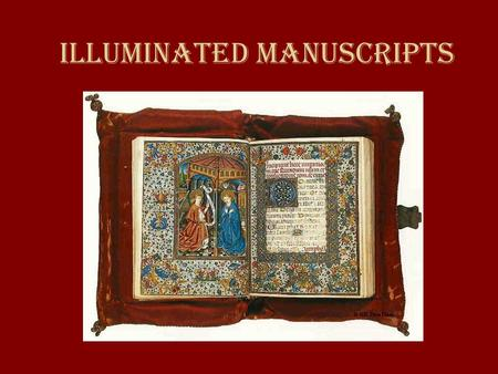 Illuminated Manuscripts. Medieval Cards Quiz 3 1. What is feudalism? 2. What is manorialism? Read the handout on the Roman Catholic Church.