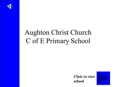 Aughton Christ Church C of E Primary School Click to view school.