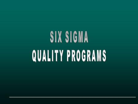"What is it? ""Six Sigma"": What is it? ""A comprehensive and flexible system for achieving, sustaining and maximizing business success. Six Sigma is uniquely."