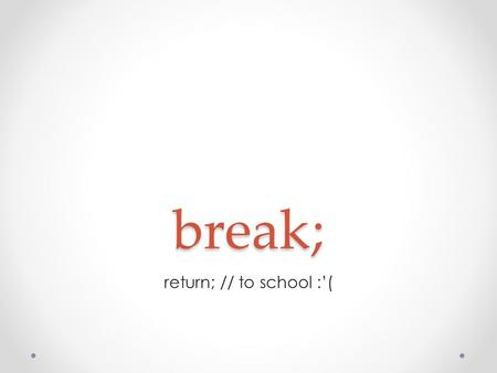 Break; return; // to school :'(. PotW Solution Problem recap: Write a Befunge program that prints out a Brain**** program that prints out a HQ9+ program.
