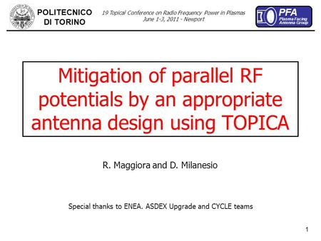Plasma Facing PFA Antenna Group POLITECNICO DI TORINO 19 Topical Conference on Radio Frequency Power in Plasmas June 1-3, 2011 - Newport 1 Mitigation of.