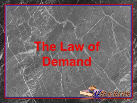The Law of Demand What is Demand?  Quantity demanded of a product or service is the number that would be bought by the public at a given price.