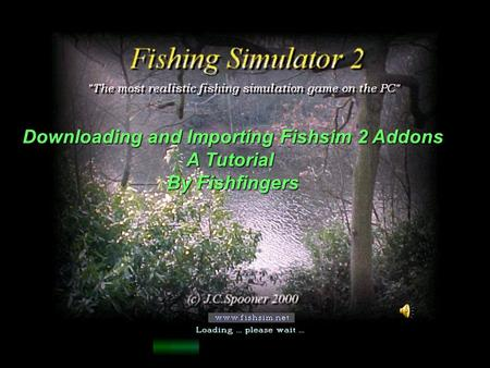 Downloading and Importing Fishsim 2 Addons A Tutorial By Fishfingers.