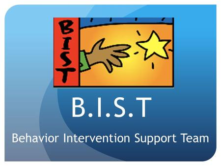 "B.I.S.T Behavior Intervention Support Team. The ""T"" stands for TEAM! Developed by Nancy Osterhaus, BIST (Behavior Intervention Support Team) provides."