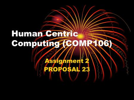 Human Centric Computing (COMP106) Assignment 2 PROPOSAL 23.