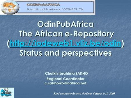 OdinPubAfrica The African e-Repository (http://iodeweb1.vliz.be/odin) Status and perspectives OdinPubAfrica The African e-Repository (http://iodeweb1.vliz.be/odin)