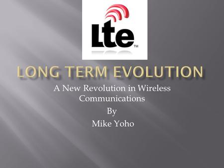 A New Revolution in Wireless Communications By Mike Yoho.