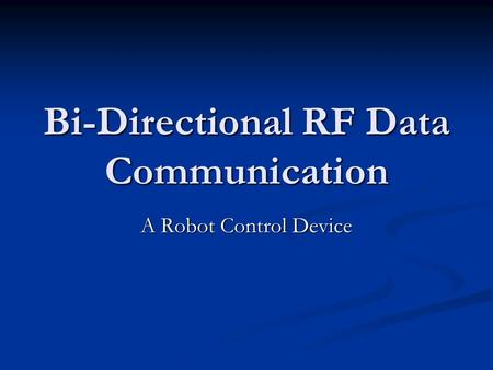 Bi-Directional RF Data Communication A Robot Control Device.