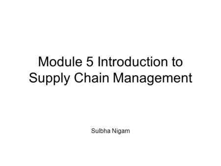 Module 5 Introduction to Supply Chain Management