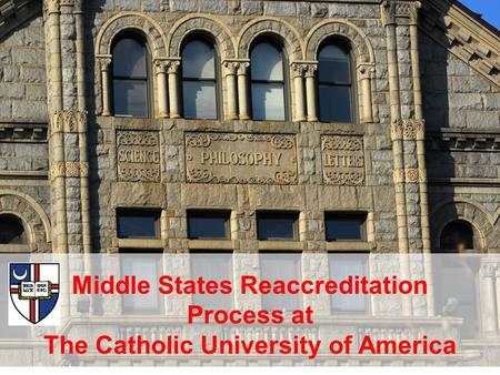 Middle States Reaccreditation Process at The Catholic University of America.