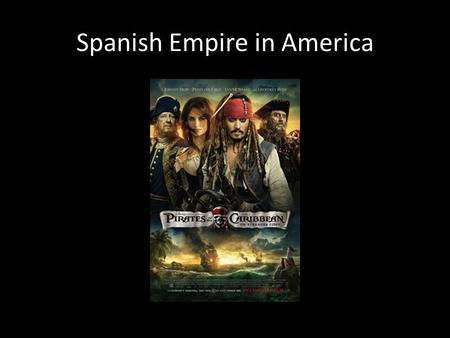 Spanish Empire in America. Empire A group of states or countries under a single supreme authority.