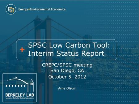 SPSC Low Carbon Tool: Interim Status Report CREPC/SPSC meeting San Diego, CA October 5, 2012 Arne Olson.