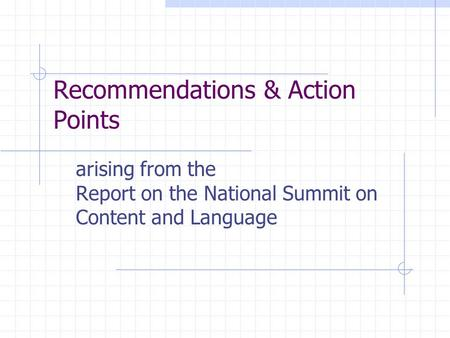 Recommendations & Action Points arising from the Report on the National Summit on Content and Language.