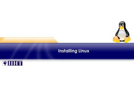 Installing Linux. Module 1 – Installing Linux ♦ Overview This module introduces you to the hardware and software terminology necessary to install a Linux.