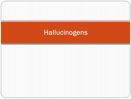 Hallucinogens. Hallucinogenic compounds found in some plants and mushrooms Almost all hallucinogens contain nitrogen and are classified as alkaloids Many.