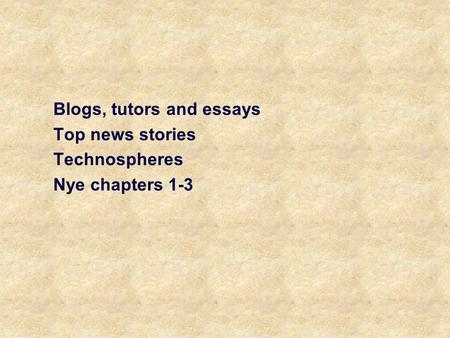 Blogs, tutors and essays Top news stories Technospheres Nye chapters 1-3.