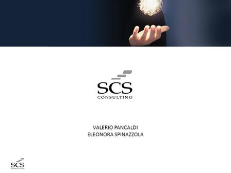VALERIO PANCALDI ELEONORA SPINAZZOLA. SCS was founded in Bologna in 2001 by the merger of three companies operating for over twenty years in the field.