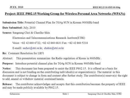 IEEE 802.15-10-0505-00-004g Submission Sangsung Choi & Cheolho Shin, ETRI Project: IEEE P802.15 Working Group for Wireless Personal Area Networks (WPANs)