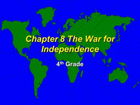 Chapter 8 The War for Independence 4 th Grade At War with the Homeland Fighting at Lexington and Concord Meeting of the Second Continental Congress Olive.
