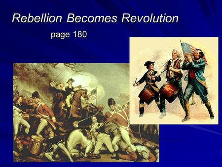 Rebellion Becomes Revolution page 180. 1. The publication of which pamphlet helped convince many Americans that it was time to fight for independence?