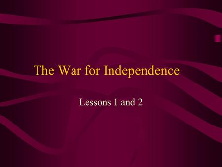 The War for Independence Lessons 1 and 2. The Second Continental Congress After the battle at Lexington and Concord, the Committees of Correspondence.