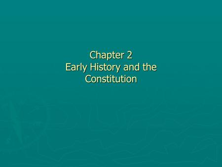 Chapter 2 Early History and the Constitution. The Continental Congresses The First Continental Congress (1774) Held at Carpenter's Hall Gathering of delegates.