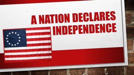 A NATION DECLARES INDEPENDENCE. THE CONTINENTAL CONGRESS SHORT VIDEO: HTTPS://WWW.YOUTUBE.COM/WATCH?V=HBK HPLBULW0 HTTPS://WWW.YOUTUBE.COM/WATCH?V=HBK.