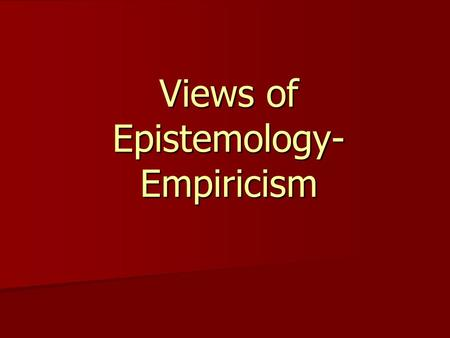 empiricism and experience Essays in radical empiricism & varieties of religious experience: a study of human nature, being the gifford lectures on natural religion delivered at.