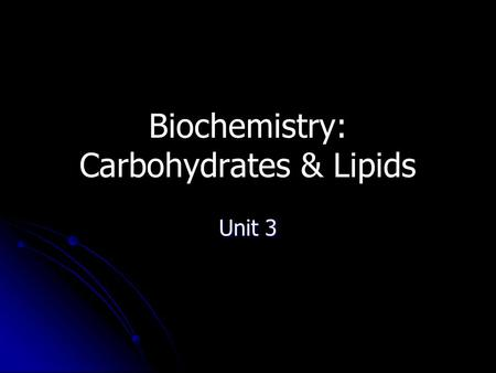Biochemistry: Carbohydrates & Lipids Unit 3. Macromolecules Very large molecules that make most of the structure of the body monomers polymer.
