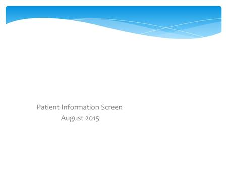 Combs Ford Surgery Patient Information Screen August 2015.