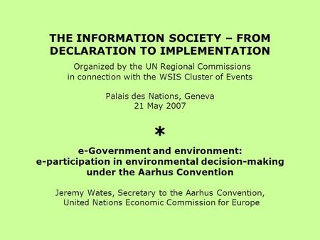 THE INFORMATION SOCIETY – FROM DECLARATION TO IMPLEMENTATION Organized by the UN Regional Commissions in connection with the WSIS Cluster of Events Palais.