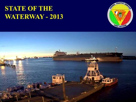 STATE OF THE WATERWAY - 2013. 1. Port of S Louisiana, LA 2. Houston, TX 3. New York, NY and NJ 4. Long Beach, CA, 5. New Orleans, LA 6. Beaumont, TX 7.