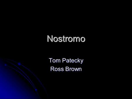 Nostromo Tom Patecky Ross Brown. Operational Concepts Based on Ambrosia Software's Escape Velocity series Based on Ambrosia Software's Escape Velocity.